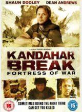 Фильм Кандагарский прорыв: Крепость войны