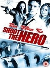 Фильм Пристрелить героя